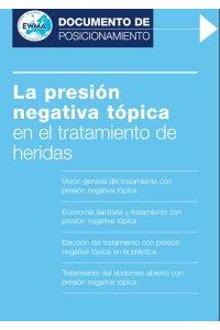 EWMA DOCUMENTO DE POSICIONAMIENTO PRESIÓN NEGATIVA TÓPICA EN EL TRATAMIENTO DE LAS HERIDAS